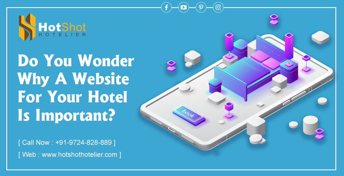 Do You Wonder Why A Website For Your Hotel Is Important ?