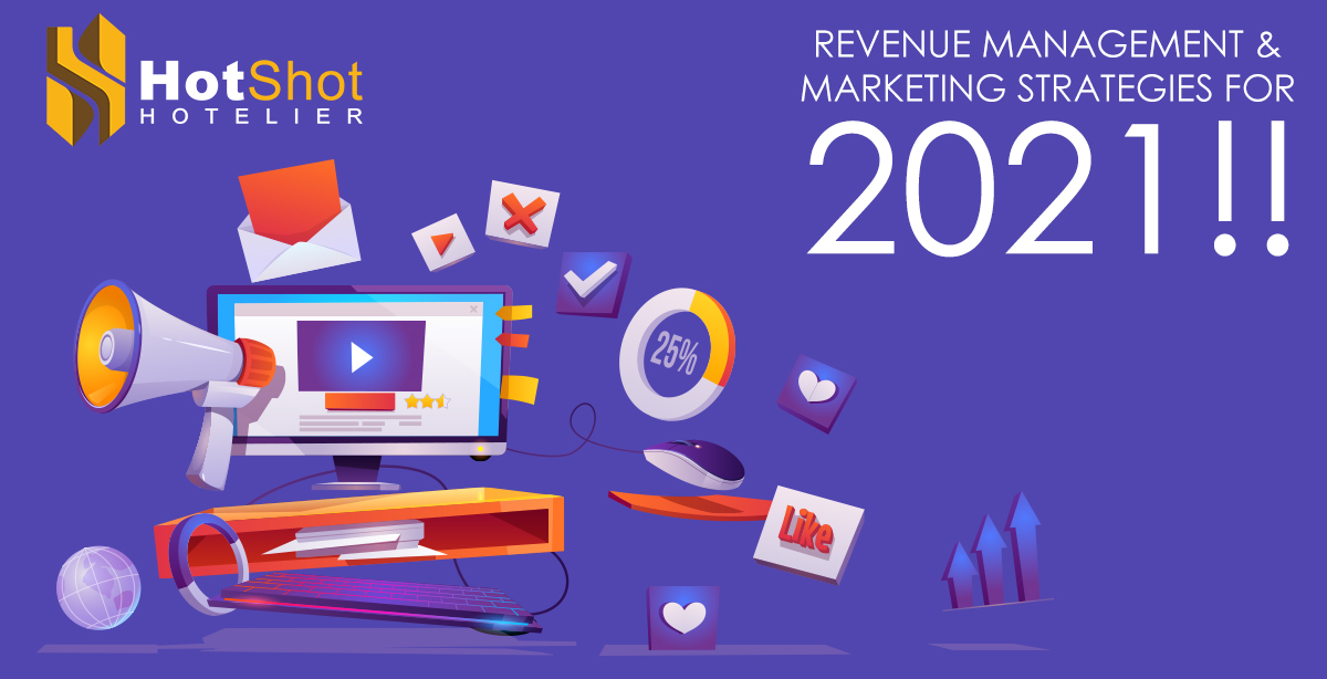The Ultimate Guide for Hotel Revenue Management & Marketing Strategies for 2021!!