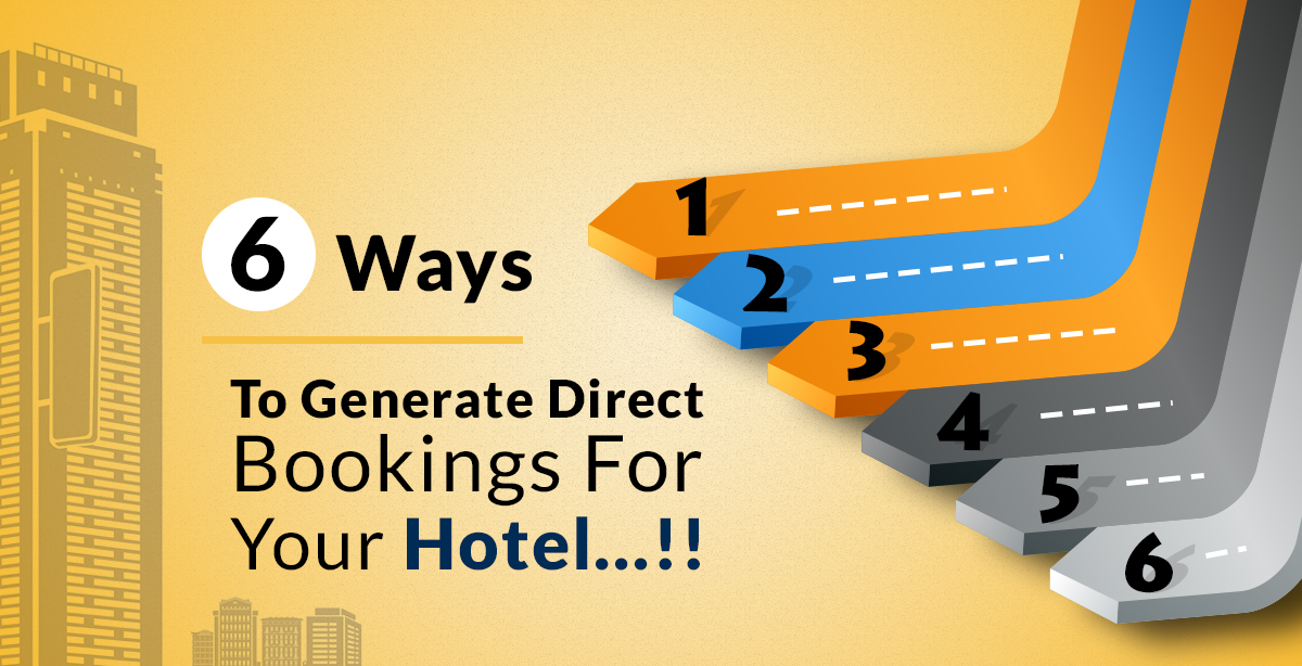 6 Ways To Generate Direct Bookings For Your Hotel…!!