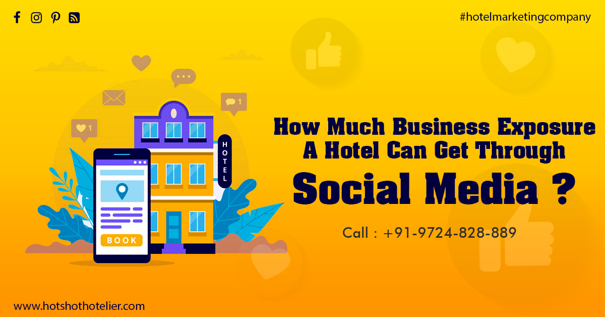 How Much Business Exposure A Hotel Can Get Through Social Media?